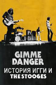 <b>Gimme Danger</b>. История Игги и The Stooges (2016) — смотреть ...