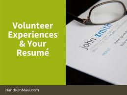 volunteer experiences your resume handson maui