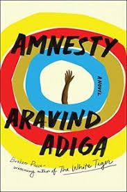 Fiction Book Review: Amnesty by Aravind <b>Adiga</b>. Scribner, $26 ...