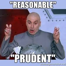 "Reasonable"" ""prudent"" - Dr Evil meme 
