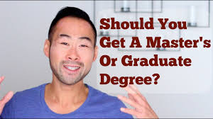 should you pursue a master s degree or graduate degree should you pursue a master s degree or graduate degree