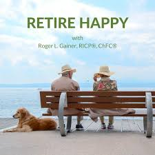 Retire Happy with Roger Gainer