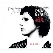 <b>Ewa Bem With Swing</b> Session – Be A Man LP - PROWINYLCD
