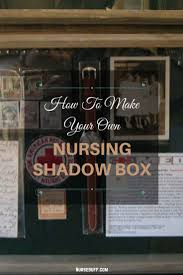17 best images about why i want to become a nurse how to make your own nursing shadow box nursebuff nurse shadowbox