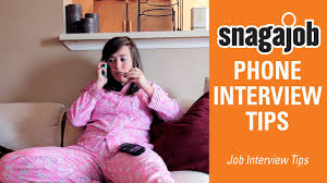 job interview tips part phone interviews tips