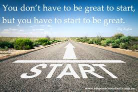 Image result for you don't have to start to be great