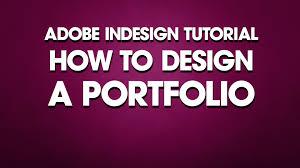 indesign tutorial how to design a portfolio indesign tutorial how to design a portfolio
