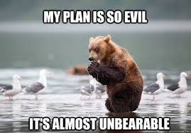 Evil Plotting Bear memes | quickmeme via Relatably.com