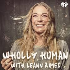 Wholly Human with LeAnn Rimes