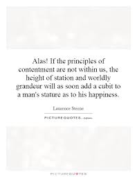 Alas! If the principles of contentment are not within us, the... via Relatably.com