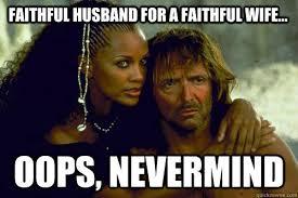 Faithful husband for a faithful wife... oops, nevermind ... via Relatably.com