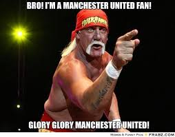 bro! i'm a manchester united fan!... - Hulk Hogan Says Meme ... via Relatably.com