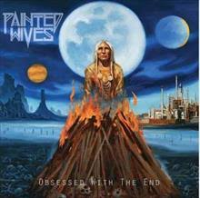 Painted Wives: : 'Obsessed With The End ... - Century Media Records