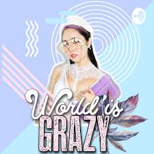 World is Grazy