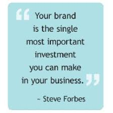 Your brand is the single most important investment you can make in ... via Relatably.com