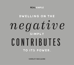 Dwelling on the negative simply contributes to its power ... via Relatably.com