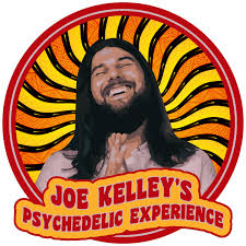 Joe Kelley's Psychedelic Experience