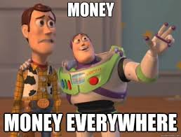 Money Money everywhere - Toy Story - quickmeme via Relatably.com