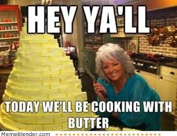 hey yall today well be cooking with butter - via Relatably.com
