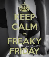 Happy Freak Friday to all you FREAKY IMGURIANS!! - Imgur via Relatably.com