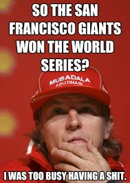 So the San Francisco Giants won the World Series? I was too busy ... via Relatably.com