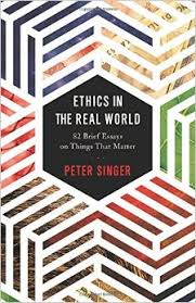 ethics in the real world  brief essays on things that matter  ethics in the real world  brief essays on things that matter
