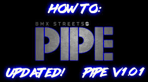 HOW TO UPDATE BMX STREETS <b>PIPE DEMO</b>!! - YouTube