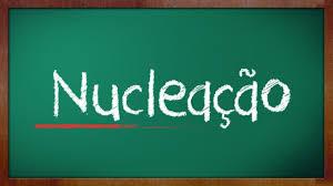 Resultado de imagem para nucleação