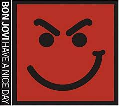 <b>Bon Jovi</b> - <b>Have</b> A Nice Day - Amazon.com Music