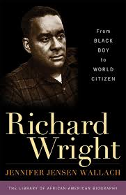 richard wright from black boy to world citizen library of richard wright from black boy to world citizen library of african american biography jennifer jensen wallach author of how america eats a social