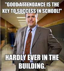 """Good attendance is the key to success in school!"""" Hardly ever in ... via Relatably.com"""