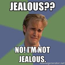 Jealous?? NO! I'm not jealous. - Sad Face Guy | Meme Generator via Relatably.com