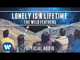 The <b>Wild Feathers</b> - <b>Lonely</b> Is A Lifetime [Official Audio] - YouTube
