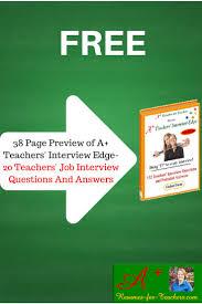 teacher interview questions and answers preview of the a teacher interview questions and answers preview of the a teachers interview edge other job interviewing tips and checklists for educators