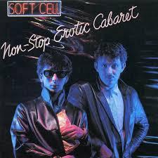 <b>Soft Cell</b> - <b>Non</b>-Stop Erotic Cabaret Lyrics and Tracklist | Genius