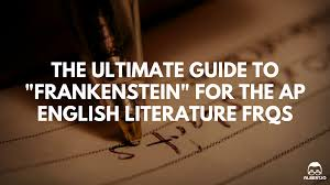 the ultimate guide to frankenstein for the ap english literature frankenstein ap english lit essay