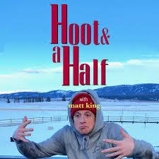 Hoot & a Half with Matt King