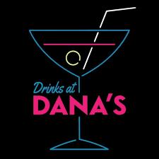 Drinks at Dana's