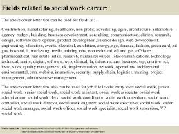 top  social work cover letter tips       fields related to social work career  the above cover letter