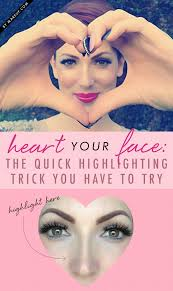 makeup cosmetic heart your face the quick highlighting trick you have to try on shaped