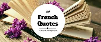 50 <b>French Quotes</b> to Inspire and Delight You – TakeLessons Blog