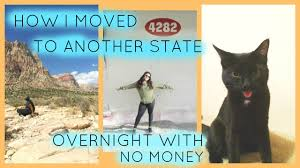 how i moved to another state overnight no money first time how i moved to another state overnight no money first time living on my own moving out