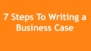 steps to writing a business case a minute crash course 7 steps to writing a business case a 3 minute crash course
