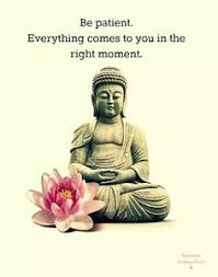 buddha-quotes-on-love-be-patient-everything-comes-to-you-in-the-right-moment-simple-quote-ideas-inspiration-images-gallery.jpg