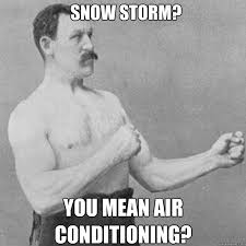 Snow storm? You mean air conditioning? - Misc - quickmeme via Relatably.com