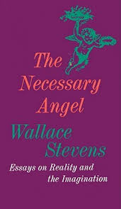 the necessary angel  essays on reality and the imagination by