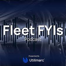 Fleet FYIs: A Podcast by Utilimarc