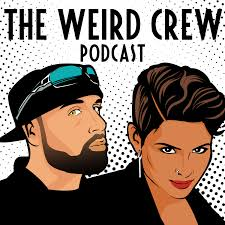 The Weird Crew Podcast