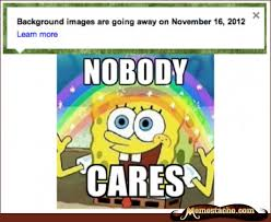 Nobody Cares! Spongebob - Memestache via Relatably.com