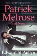 Bad News: Book Two of the <b>Patrick</b> Melrose Novels - <b>Edward St</b> ...